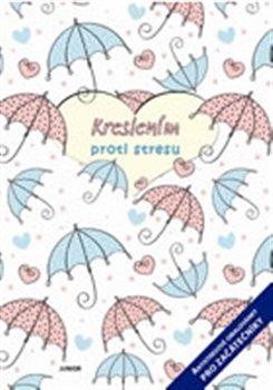 Obálka titulu Kreslením proti stresu - antistresové omalovánky pro začátečníky