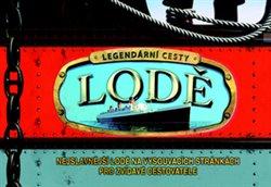 Obálka titulu Lodě - Nejslavnější lodě na vysouvacích stránkách pro zvídavé cestovatele