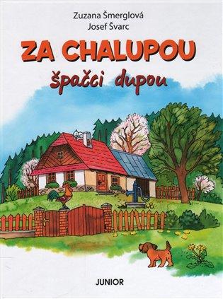 Za chalupou špačci dupou - Zuzana Šmerglová | Booksquad.ink
