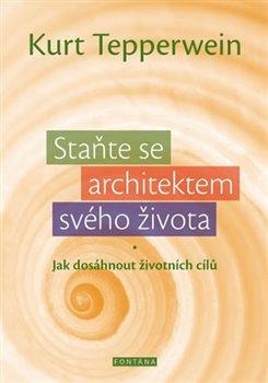 Obálka titulu Staň se architektem svého života