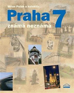 Obálka titulu Praha 7 známá neznámá