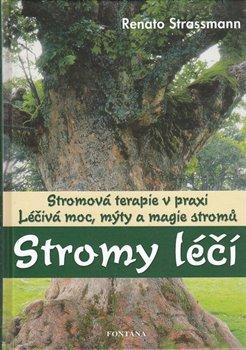 Obálka titulu Stromy léčí - Stromová terapie v praxi