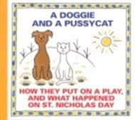 A Doggie and A Pussycat - How they put on a Play...