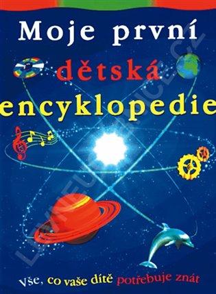 Moje první dětská encyklopedie:Vše, co vaše dítě potřebuje znát - Andrew Langley   Booksquad.ink