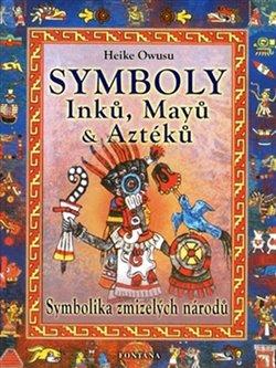 Obálka titulu Symboly Inků, Mayů a Aztéků