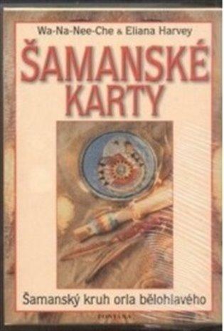 Šamanské karty:Šamanský kruh orla bělohlavého - Eliana Harvey, | Booksquad.ink