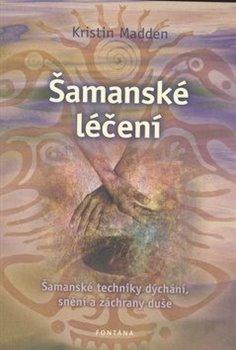 Obálka titulu Šamanské léčení