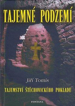 Obálka titulu Tajemné podzemí - Tajemství štěchovického pokladu