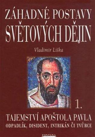 Záhadné postavy světových dějin 1 - Tajemství apoštola Pavla - Vladimír Liška | Booksquad.ink