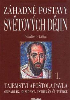 Obálka titulu Záhadné postavy světových dějin 1 - Tajemství apoštola Pavla