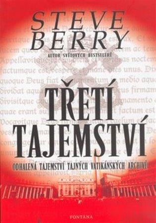 Třetí tajemství:Odhalená tajemství tajných vatikánských archivů - Steve Berry | Booksquad.ink