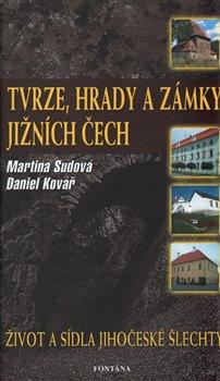 Obálka titulu Tvrze, hrady a zámky jižních Čech