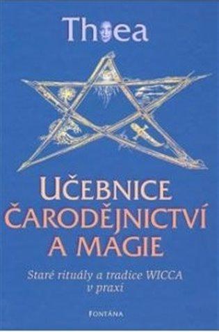Učebnice čarodějnictví a magie:Staré rituály a tradice Wicca v praxi - Thea | Booksquad.ink