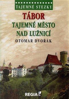 Obálka titulu Tajemné stezky-Tábor tajemné město nad Lužnicí