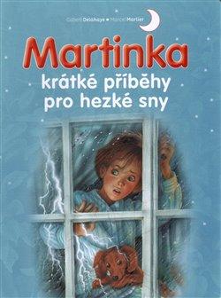 Obálka titulu Martinka - krátké příběhy pro hezké sny