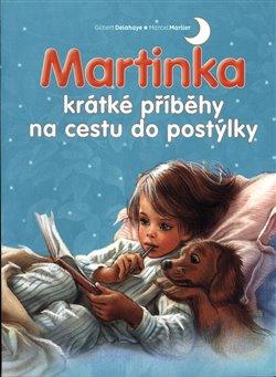 Obálka titulu Martinka - krátké příběhy na cestu do postýlky