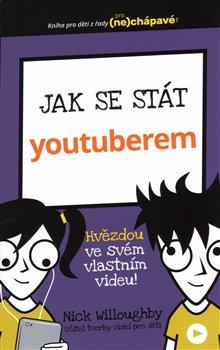 Obálka titulu Jak se stát youtuberem