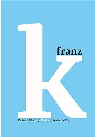 Kafka - Rané roky:1883–1911 - Reiner Stach | Booksquad.ink