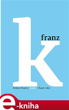 Obálka titulu Kafka - Rané roky