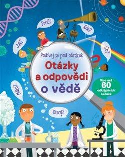 Obálka titulu Otázky a odpovědi o vědě – Podívej se pod obrázek