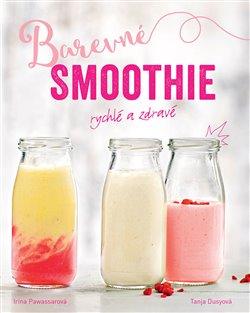 Obálka titulu Barevné smoothie: Rychlé a zdravé