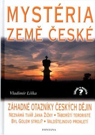 Mystéria země české:Záhadné otazníky českých dějin - Vladimír Liška | Booksquad.ink