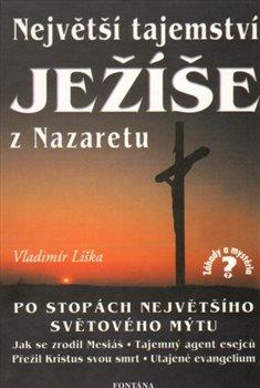 Obálka titulu Největší tajemství Ježíše z Nazaretu