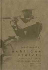 Neklidné století - Konflikty válečné, náboženské, etnické - I. díl 1900-1939