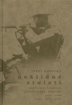 Obálka titulu Neklidné století - Konflikty válečné, náboženské, etnické - I. díl 1900-1939