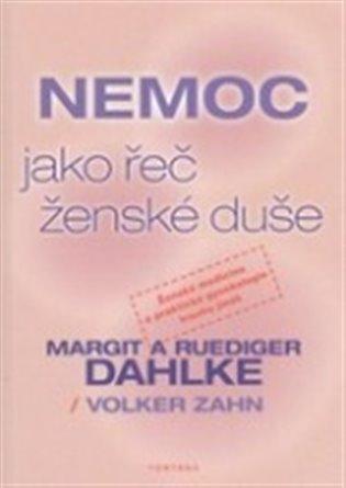 Nemoc jako řeč ženské duše - Margit Dahlke, | Booksquad.ink