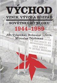 Východ. Vznik, vývoj a rozpad sovětského bloku 1944-1989