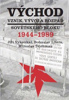 Obálka titulu Východ. Vznik, vývoj a rozpad sovětského bloku 1944-1989
