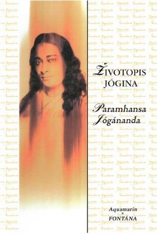 Životopis jógina - Paramhansa Jógánanda | Replicamaglie.com