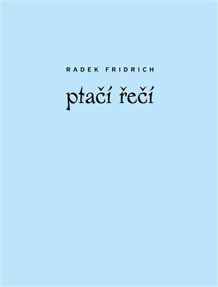Ptačí řeči - Radek Fridrich   Booksquad.ink
