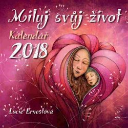 Obálka titulu Kalendář 2018 - Miluj svůj život