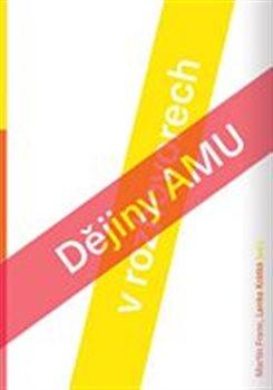 Obálka titulu Dějiny AMU ve vyprávěních