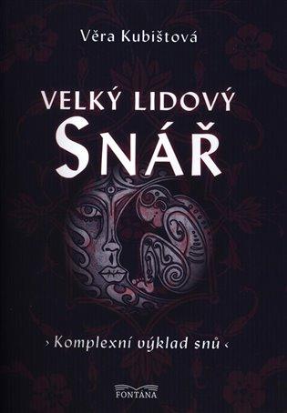 Velký lidový snář - Komplexní výklad snů - Věra Kubištová | Booksquad.ink