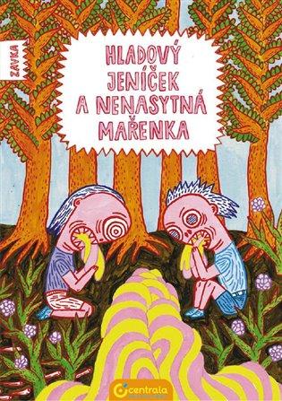 Hladový Jeníček a nenasytná Mařenka - Zavka | Booksquad.ink