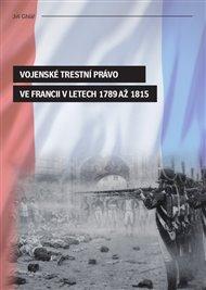 Vojenské trestní právo ve Francii v letech 1789 až 1815
