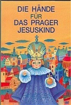 Obálka titulu Die Hände für Das Prager Jususkind
