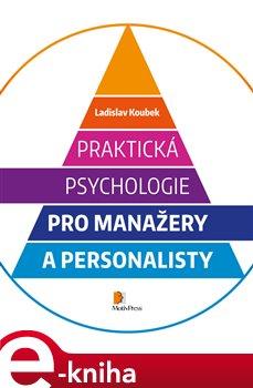 Obálka titulu Praktická psychologie pro manažery a personalisty