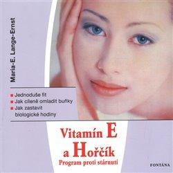 Obálka titulu Vitamín E a Horčík - Program proti stárnutí