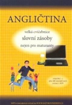 Obálka titulu Angličtina - velká cvičebnice slovní zásoby nejen pro maturanty