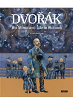 Obálka titulu Dvořák - His Music and Life in Pictures