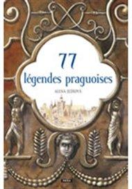 77 légendes praguoises / 77 pražských legend