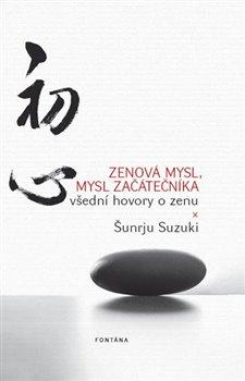 Obálka titulu Zenová mysl, mysl začátečníka - Všední hovory o zenu