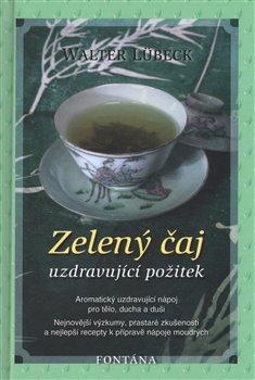 Obálka titulu Zelený čaj - Uzdravující požitek