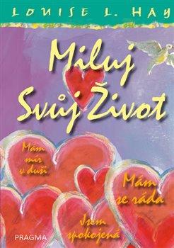 Obálka titulu Miluj svůj život – Ilustrované vydání