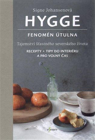 Hygge - Fenomén útulna:Tajemství šťastného severského života - Signe Johansenová | Booksquad.ink