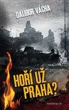 Obálka knihy Hoří už Praha?